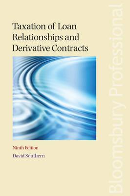 Taxation of Loan Relationships and Derivative Contracts: Ninth Edition - Southern, David