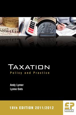 Taxation: Policy & Practice 2011/12 - Lymer, Andy, and Oats, Lynne