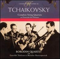 Tchaikovsky: Complete String Quartets and Souvenir de Florence - Borodin Quartet; Genrikh Talalyan (viola); Mstislav Rostropovich (cello)
