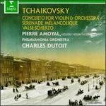 Tchaikovsky: Concerto for Violin & Orchestra; Sérénade Mélancolique; Valse Scherzo