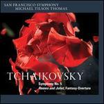 Tchaikovsky: Symphony No. 5; Romeo and Juliet Fantasy-Overture