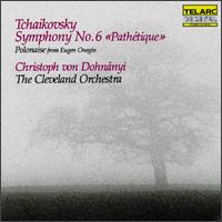 """Tchaikovsky: Symphony No. 6 """"Pathétique""""; Polonaise from Eugen Onegin - Cleveland Orchestra; Christoph von Dohnányi (conductor)"""