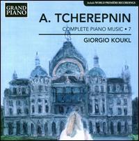 Tcherepnin: Complete Piano Music, Vol. 7 - Giorgio Koukl (piano)