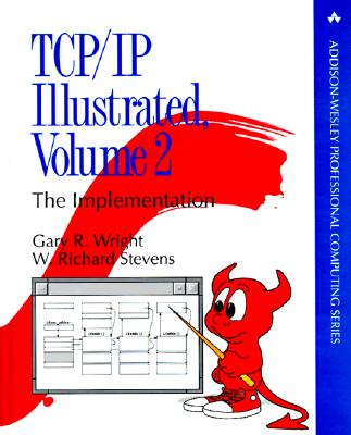TCP/IP Illustrated, Volume 2: The Implementation - Wright, Gary R