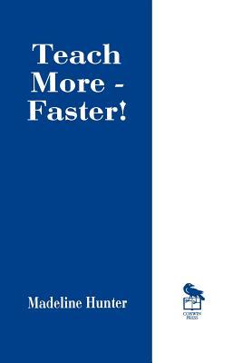 Teach More -- Faster! - Hunter, Madeline