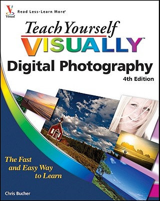 Teach Yourself Visually Digital Photography - Bucher, Chris