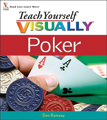 Teach Yourself Visually Poker - Ramsey, Dan