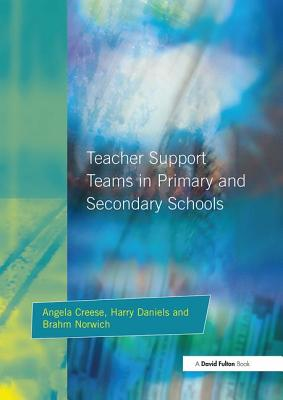 Teacher Support Teams in Primary and Secondary Schools - Creese, Angela