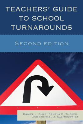 Teachers' Guide to School Turnarounds - Duke, Daniel L., and Tucker, Pamela D., and Salmonowicz, Michael J.