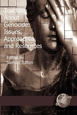 Teaching about Genocide: Approaches, and Resources (PB) - Totten, Samuel, Professor (Editor)