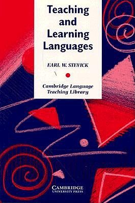 Teaching and Learning Languages - Stevick, Earl W, and Swan, Michael (Editor)