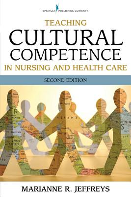 Teaching Cultural Competence in Nursing and Health Care: Inquiry, Action, and Innovation - Jeffreys, Marianne R, Dr., Edd, RN
