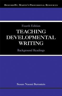 Teaching Developmental Writing: Background Readings - Bernstein, Susan Naomi