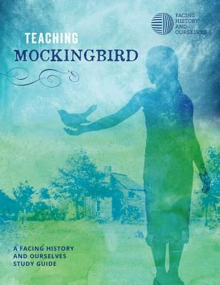 Teaching Mockingbird - Facing History and Ourselves