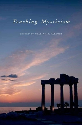 Teaching Mysticism - Parsons, William B (Editor)
