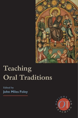 Teaching Oral Traditions - Foley, John Miles (Editor)