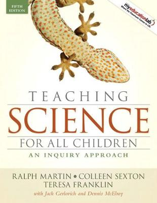 Teaching Science for All Children: An Inquiry Approach - Martin, Ralph, Dr.