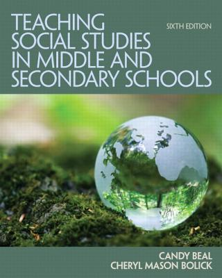 Teaching Social Studies in Middle and Secondary Schools - Beal, Candy, and Mason-Bolick, Cheryl, and Martorella, Peter H.