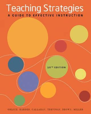 Teaching Strategies: A Guide to Effective Instruction - Orlich, Donald C, and Harder, Robert J, and Callahan, Richard C