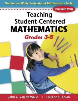 Teaching Student-Centered Mathematics, Grades 3-5 - Van de Walle, John A, and Lovin, LouAnn H