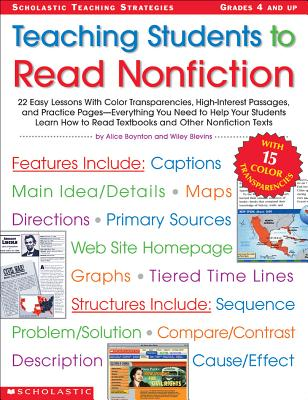 Teaching Students to Read Nonfiction: Grades 4 and Up: 22 Easy Lessons with Color Transparencies, High-Interest Passages, and Practice Pages-Everything You Need to Help Your Students Learn How to Read Textbooks and Other Nonfiction Texts - Boynton, Alice Benjamin, and Blevins, Wiley