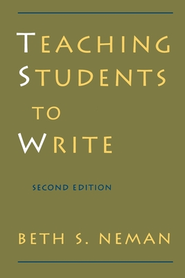 Teaching Students to Write - Neman, Beth S