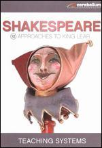 Teaching Systems: Shakespeare Module, Vol. 12 - Approaches to King Lear