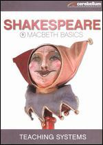 Teaching Systems: Shakespeare Module, Vol. 9 - Macbeth Basics