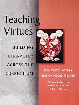Teaching Virtues: Building Character Across the Curriculum - Jacobs, Don Trent