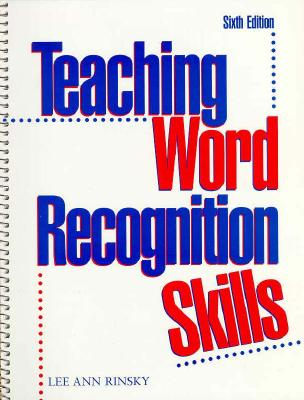 Teaching Word Recognition Skills - Rinsky, Lee Ann
