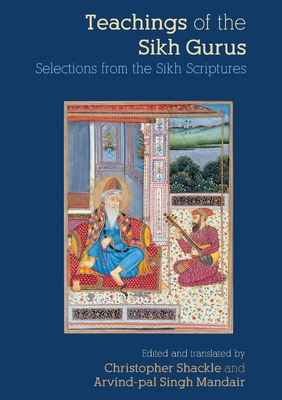Teachings of the Sikh Gurus: Selections from the Sikh Scriptures - Shackle, Christopher (Editor)