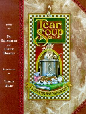Tear Soup: A Recipe for Healing After Loss - Schwiebert, Pat
