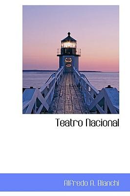 Teatro Nacional - Bianchi, Alfredo A