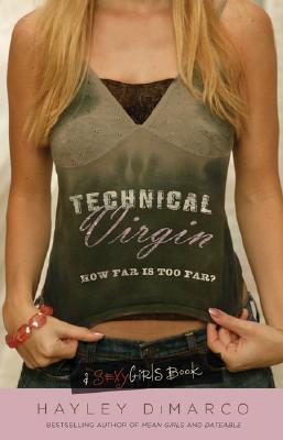 Technical Virgin: How Far Is Too Far? - DiMarco, Hayley