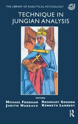 Technique in Jungian Analysis - Fordham, Michael (Editor)
