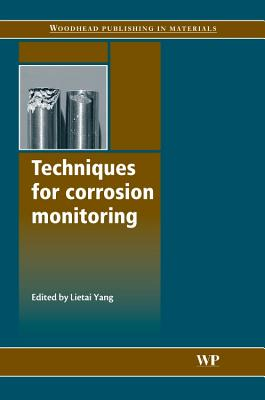 Techniques for Corrosion Monitoring - Yang, L. (Editor)
