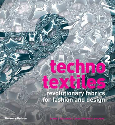 Techno Textiles 2: Revolutionary Fabrics for Fashion and Design - Clarke, Sarah E Braddock, and O'Mahony, Marie
