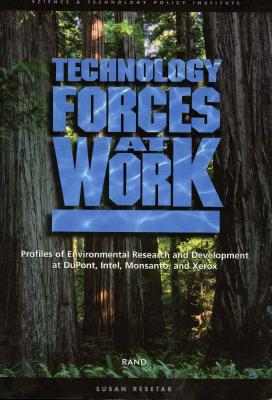Technology Forces at Work: Profiles of Enviromental Research and Development at DuPont, Intel, Monsanto, and Xerox - Resetar, Susan A, and Lempert, Robert J, and Lachman, Beth E