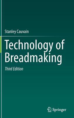 Technology of Breadmaking - Cauvain, Stanley