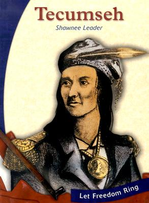 Tecumseh: Shawnee Leader - Gregson, Susan R, and Nelson, Larry L (Consultant editor)