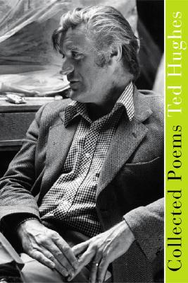 Ted Hughes Collected Poems - Hughes, Ted, and Keegan, Paul (Editor)