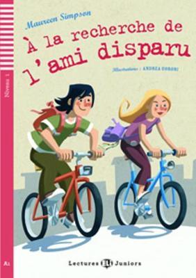 Teen ELI Readers - French: A la recherche de l'ami disparu + CD - Simpson, Maureen