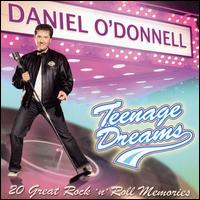 Teenage Dreams - Daniel O'Donnell