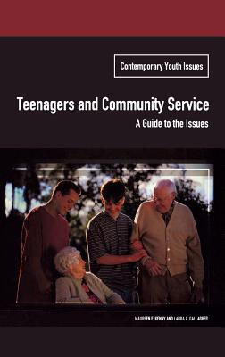 Teenagers and Community Service: A Guide to the Issues - Kenny, Maureen, and Gallagher, Laura A, and Arreola, Daniel D