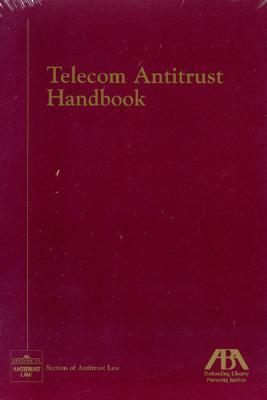 Telecom Antitrust Handbook - American Bar Association (Creator)