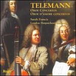 Telemann: Oboe & Oboe d'Amore Concertos