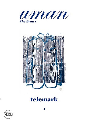 Telemark: Uman. the Essays 4 - Ebner, Markus, and Angeloni, Umberto (From an idea by)