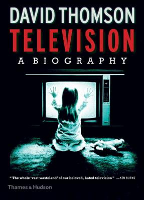 Television: A Biography - Thomson, David, Mr.