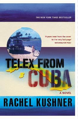 Telex from Cuba - Kushner, Rachel