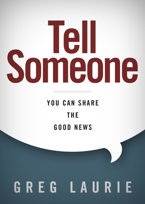 Tell Someone: You Can Share the Good News - Laurie, Greg